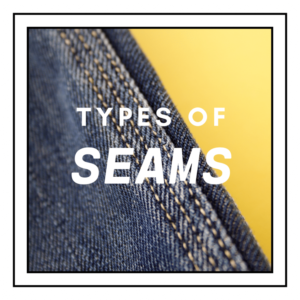 Understand several different type of seams